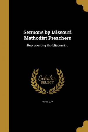 Sermons by Missouri Methodist Preachers