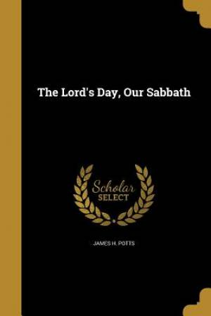 The Lord's Day, Our Sabbath