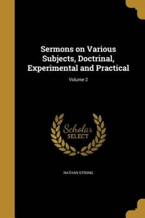 Sermons on Various Subjects, Doctrinal, Experimental and Practical; Volume 2