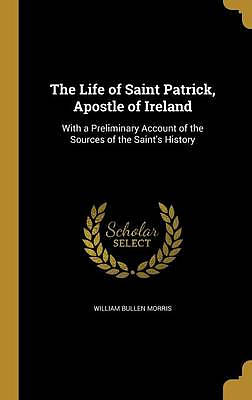 The Life of Saint Patrick, Apostle of Ireland