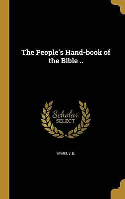 The People's Hand-Book of the Bible ..