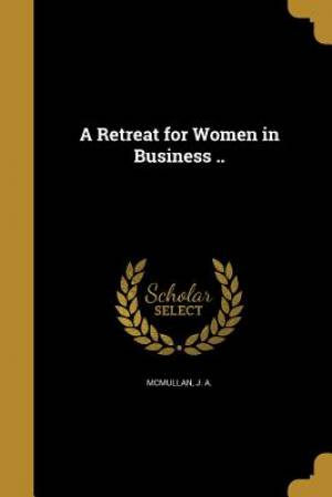 A Retreat for Women in Business ..