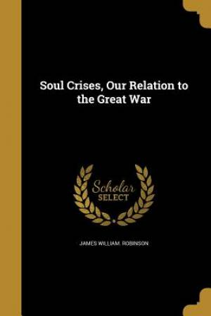 Soul Crises, Our Relation to the Great War