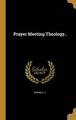 Prayer Meeting Theology..