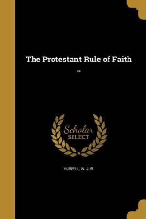 The Protestant Rule of Faith ..