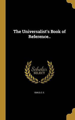 The Universalist's Book of Reference..