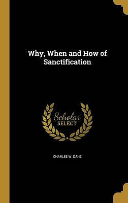 Why, When and How of Sanctification