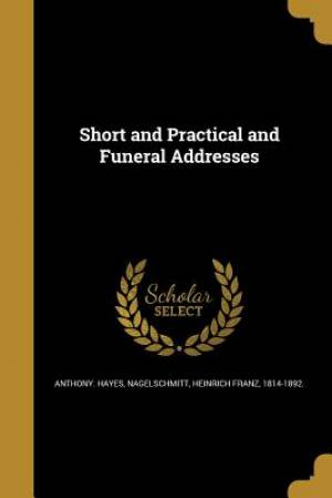 Short and Practical and Funeral Addresses
