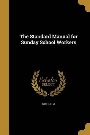 The Standard Manual for Sunday School Workers