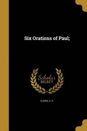 Six Orations of Paul;