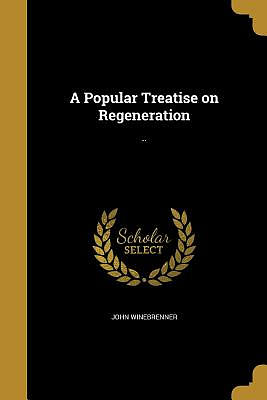 A Popular Treatise on Regeneration