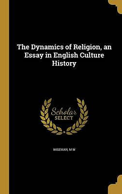 The Dynamics of Religion, an Essay in English Culture History