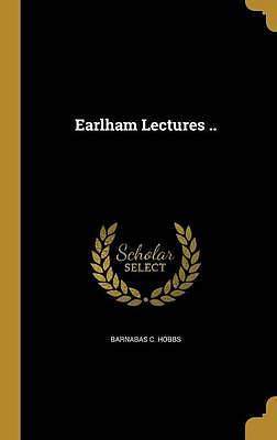 Earlham Lectures ..