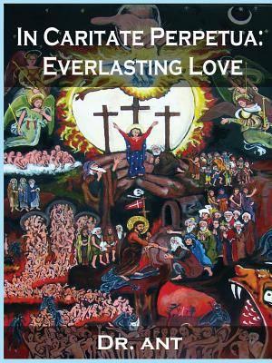 In Caritate Perpetua: Everlasting Love