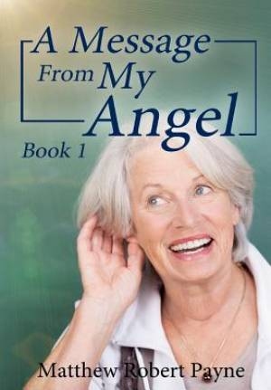 A Message From My Angel: Book 1