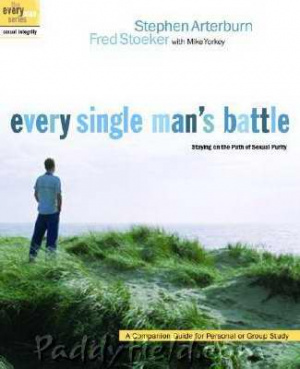 Every Single Man's Battle: Staying On The Path Of Sexual Purity