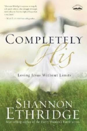 Completely His : Loving Jesus Without Limits