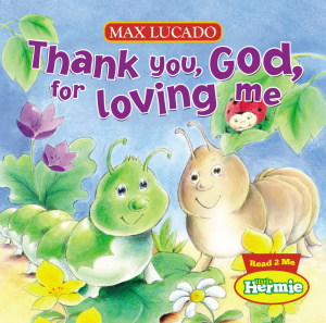 Little Hermie Thank You God For Loving Me