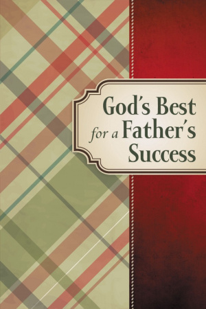 Gods Best For A Fathers Success
