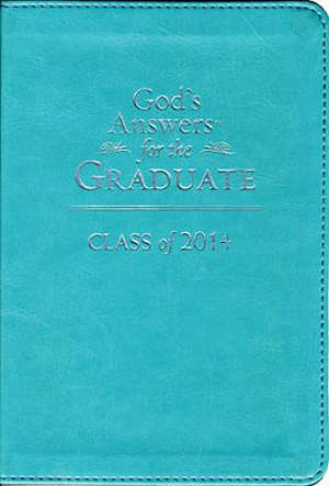 God's Answers for the Graduate: Class of 2014 - Teal
