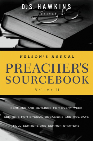Nelsons Annual Preachers Sourcebook Vol