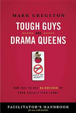 Tough Guys and Drama Queens, Facilitator's Handbook