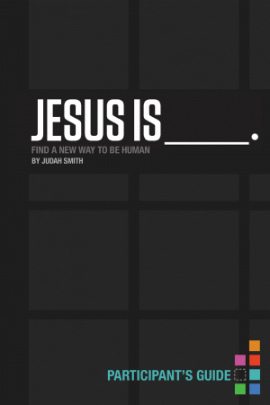 Jesus is Participant's Guide
