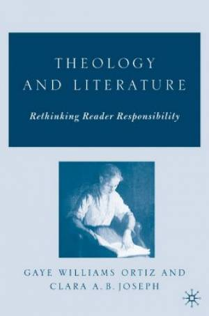 Theology and Literature : Rethinking Reader Responsibility