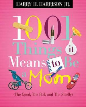 1001 Things It Means To Be A Mom Pb