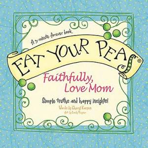 Eat Your Peas Faithfully, Love Mom