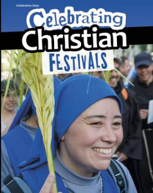 Celebrating Christian Festivals