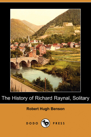The History of Richard Raynal, Solitary (Dodo Press)