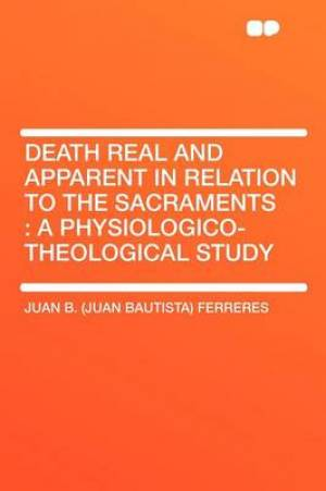 Death Real and Apparent in Relation to the Sacraments