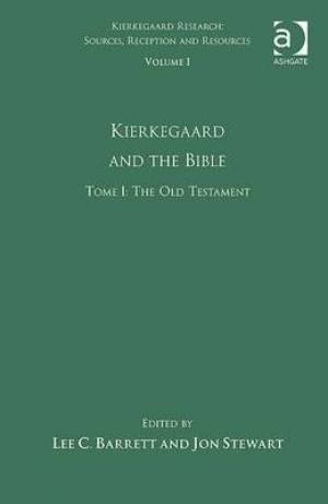 Volume 1, Tome I: Kierkegaard and the Bible - The Old Testament