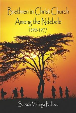 Brethren in Christ Church Among the Ndebele, 1890-1977