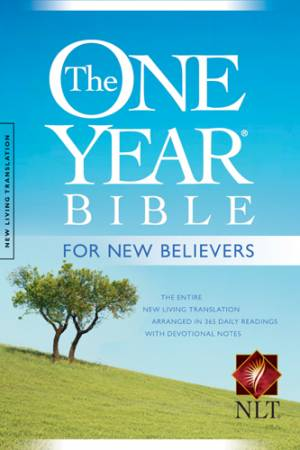 NLT One Year Bible for New Believers: Paperback