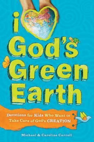 I Love Gods Green Earth
