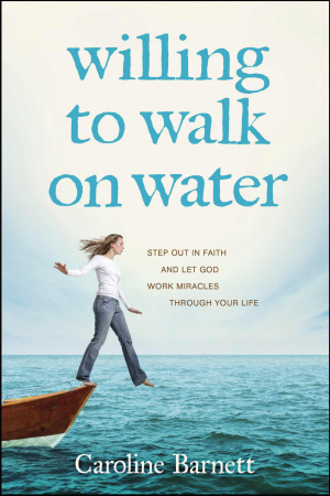 Willing To Walk On Water