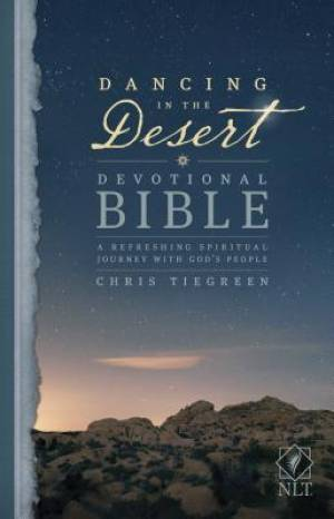 Dancing in the Desert Devotional Bible NLT