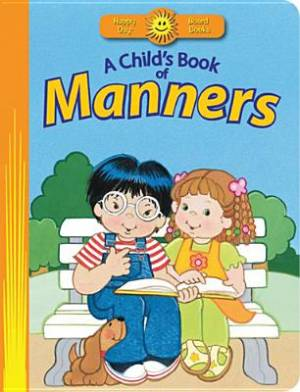 Childs Book Of Manners A Board Book