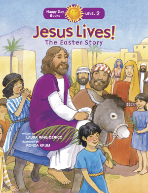 Jesus Lives! The Easter Story