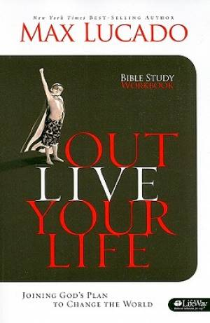 Outlive Your Life Workbook