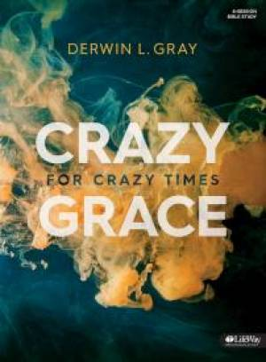 Crazy Grace for Crazy Times Wbk