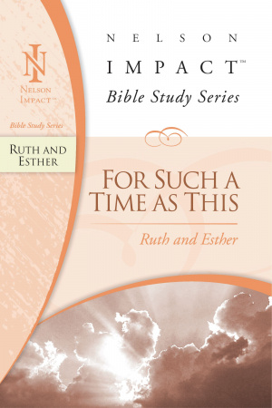 Ruth & Esther: Nelson Impact Bible Study Guide