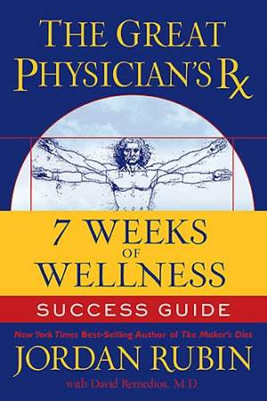 The Great Physicians Rx for 7 Weeks of Wellness Success Guide