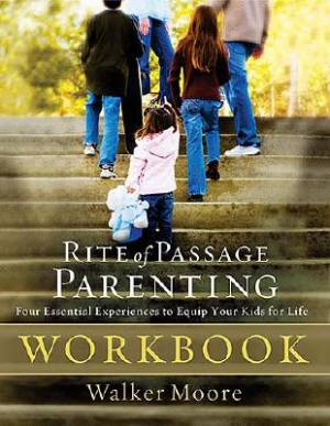 Rite Of Passage Parenting Workbook Pb