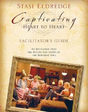 Captivating Heart to Heart Leader's Guide