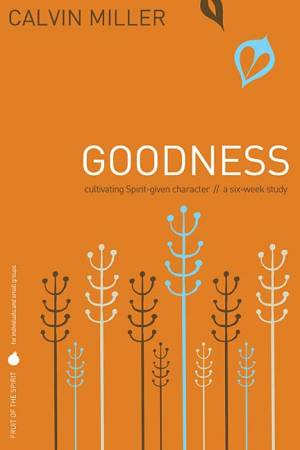 Fruit of the Spirit: Goodness