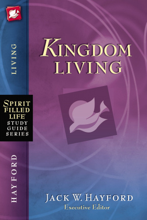 Spirit-Filled Life Study Guide Series: Kingdom Living