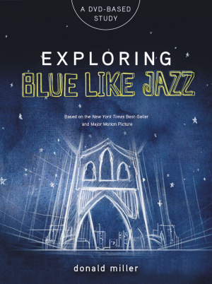 Exploring Blue Like Jazz DVD Study